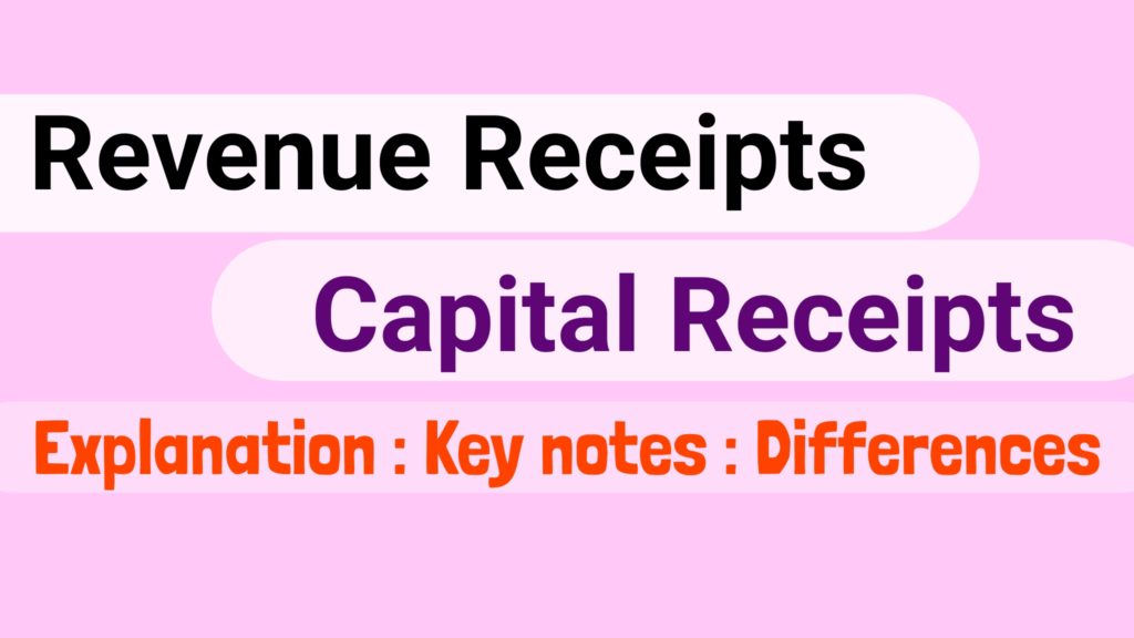 Capital Receipt and Revenue Receipt Explanation Examples Differences