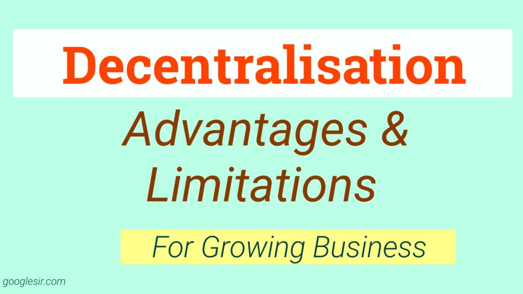 advantages and disadvantages of decentralization