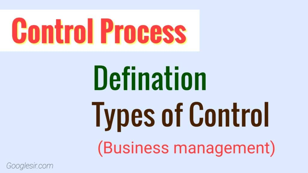 Meaning & Types of Managerial Control Process
