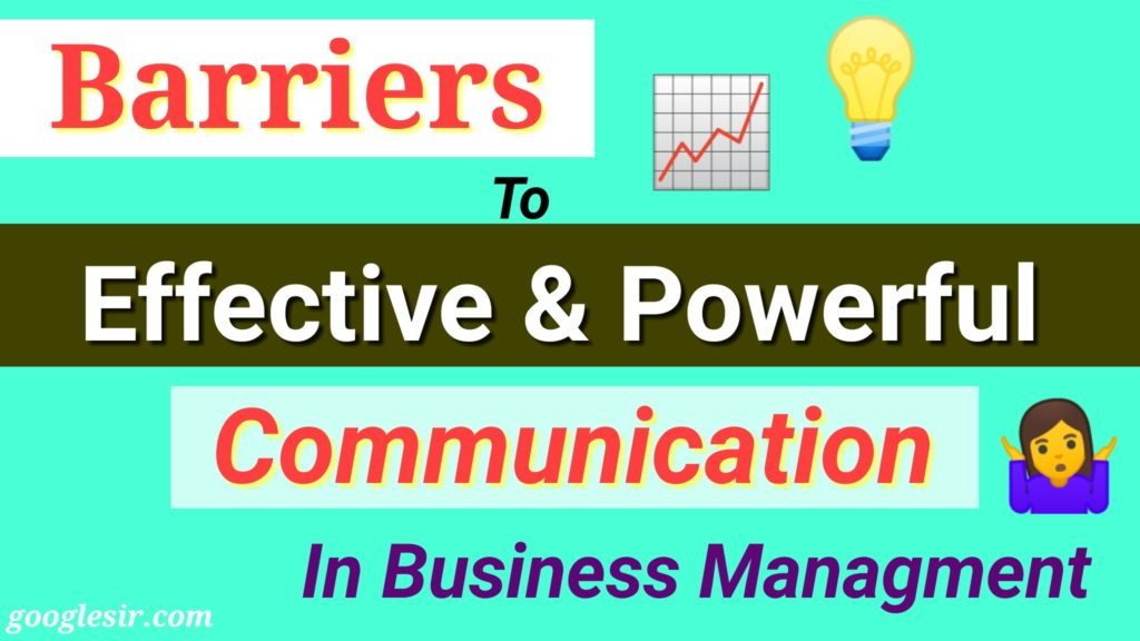 Common Barriers to Powerful & Effective Communication