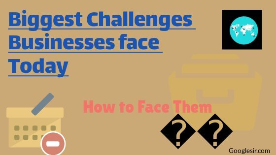 biggest challenges business leaders face today