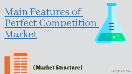 Features of Perfect Competition Market