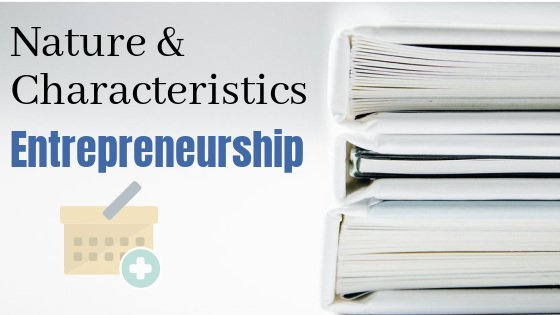 nature and characteristics of entrepreneurship