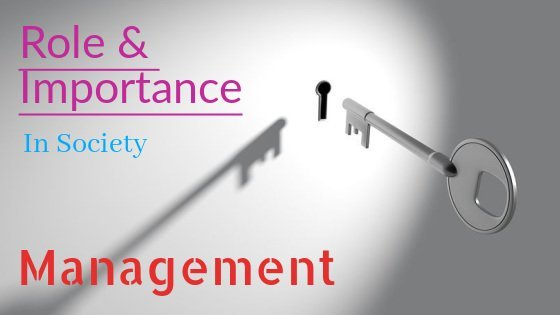 role and importance of management in society