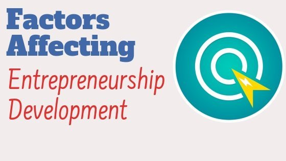 factors affecting entrepreneurship development