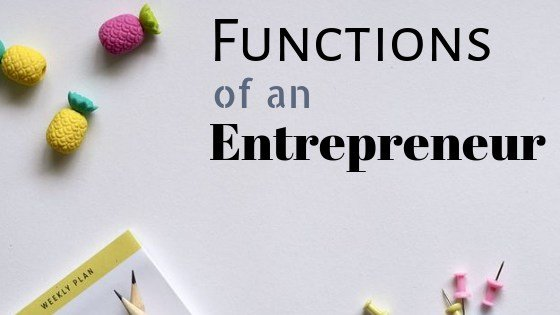 important functions of an entrepreneur