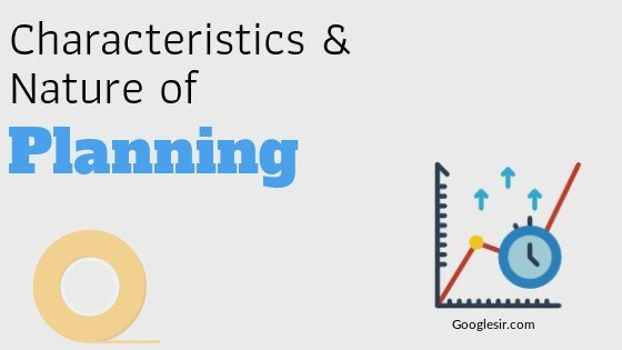 nature and characteristics of planning