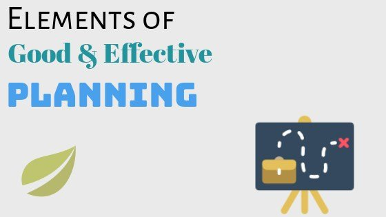 elements of good and effective planning