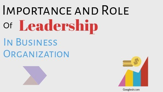 importance of leadership in modern business