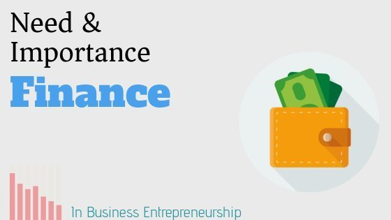 need and importance of business finance