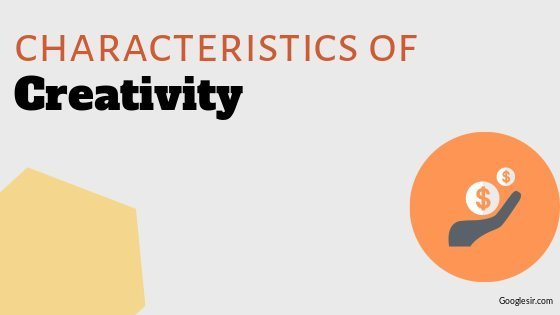 features or characteristics of creativity