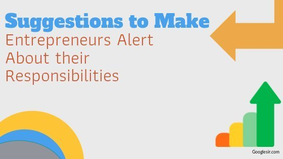 Suggestions for Entrepreneurs to Alert about their Responsibilities