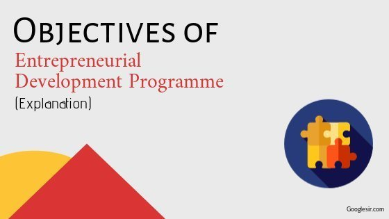 Objectives of Entrepreneurial Development Programmes