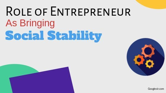 Role of Entrepreneurs in Bringing Social Stability