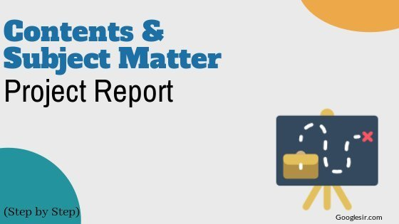 Contents & Subject Matter of Project Report