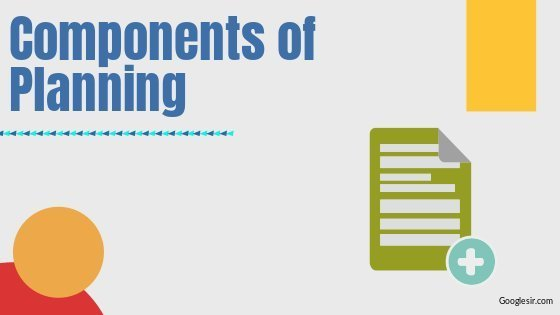 Components or Elements of Planning
