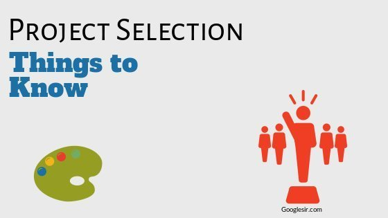 things to know before selection of a project in business