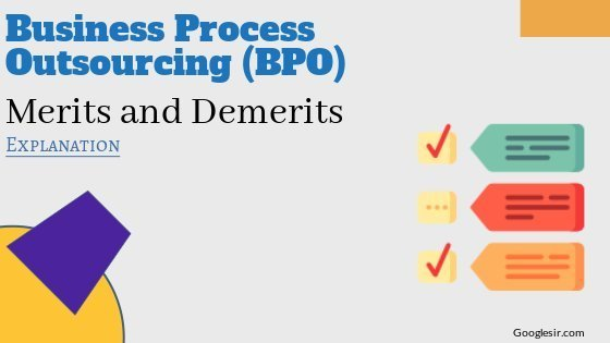Merits & Demerits of Business Process Outsourcing (BPO)