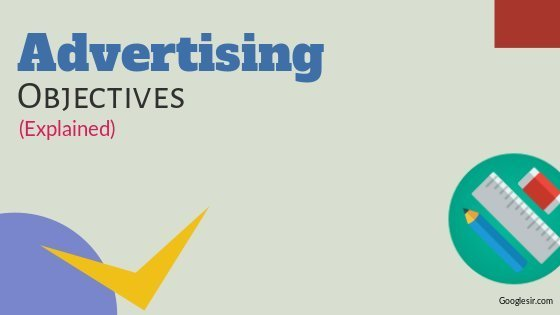 Aims and Objectives of Advertising