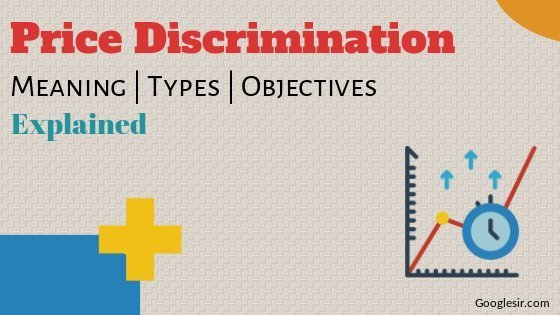 Types and Objectives of Price Discrimination