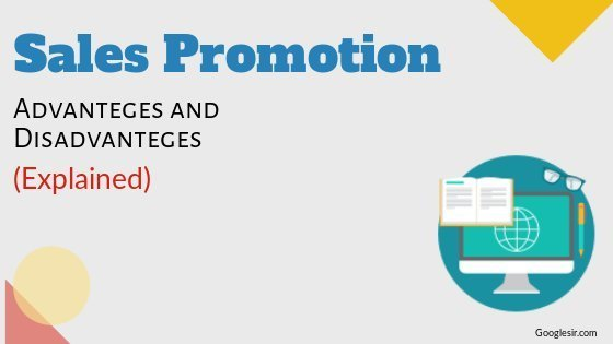 advantages and disadvantages of sales promotion