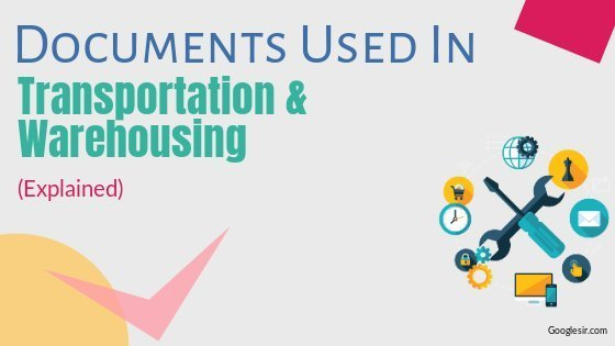 Documents used in transportation and warehousing