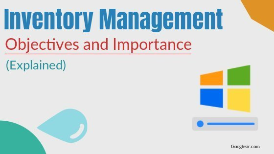 Objectives and Importance of Inventory Management