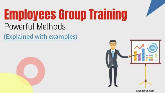 Methods & Techniques of Employee Group Training