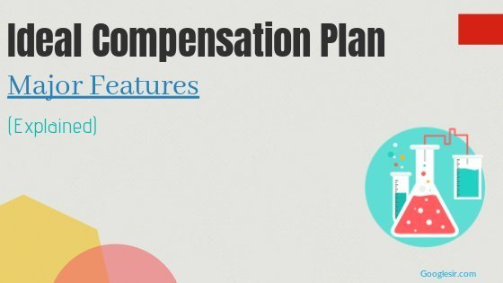 Features of an Ideal Compensation Plan