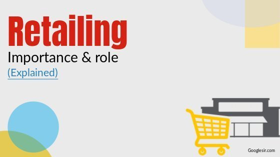 role and importance of retailing