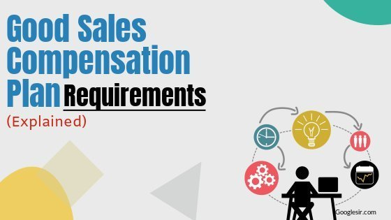 requirements of a good sales compensation plan