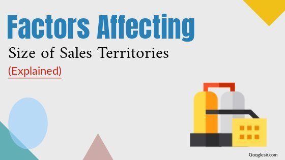 Factors affecting the size of sales territory