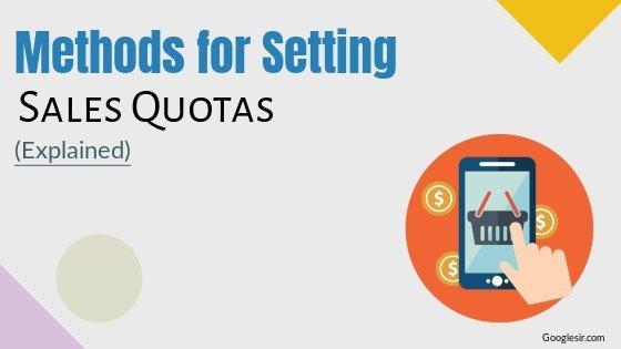 methods of setting sales quota