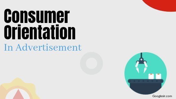 impacts of consumer orientation in advertising