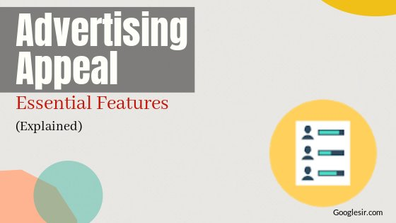 essential features of good advertising appeal