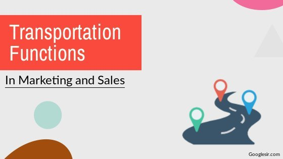 functions of transportation in marketing and sales