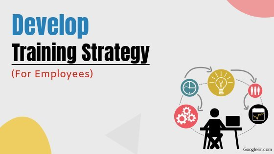how to develop powerful training strategy for employees