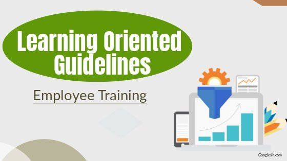 learning oriented guidelines for employee training