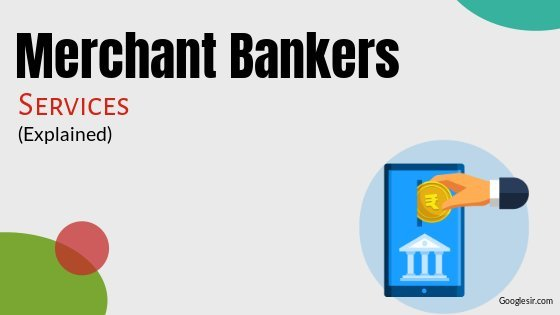 services rendered by merchant bankers
