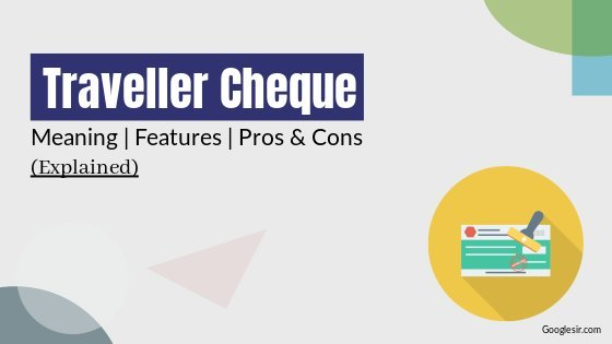 what is travellers cheque and its features