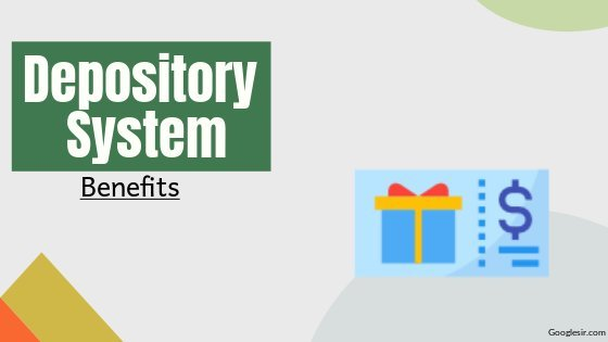 benefits of the depository system