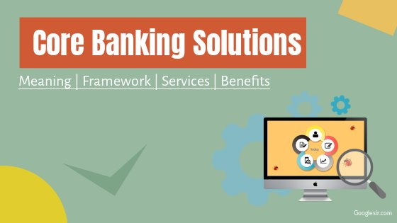 What is CBS system in banking?