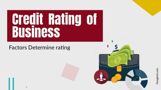 factors determine the credit rating of business