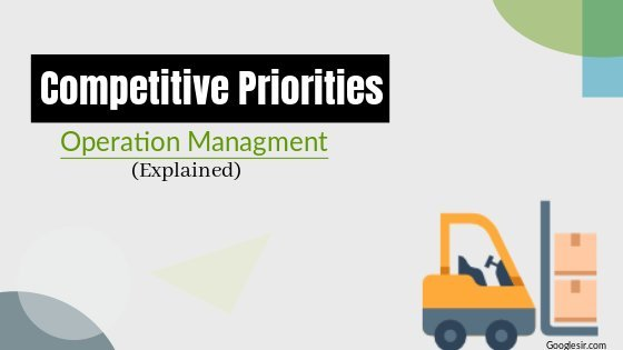 what are competitive priorities and how is it related to operations strategy