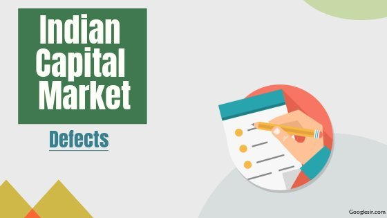 major defects of indian capital market