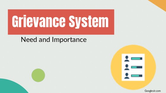 need and importance of grievance system
